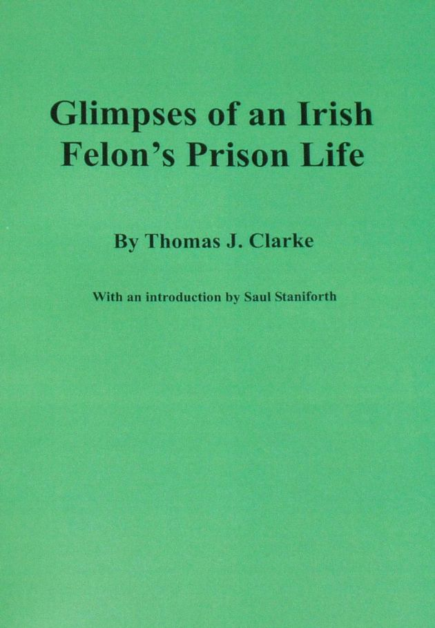 Glimpses of an Irish Felon's Prison Life, by Thomas J. Clarke